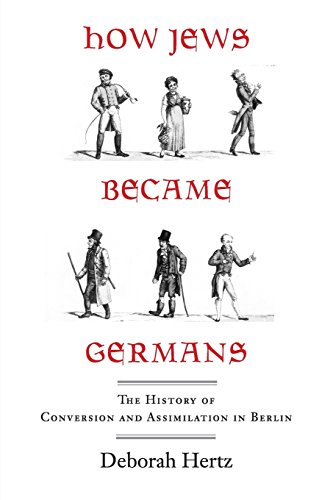 how-jews-became-germans-the-history-of-conversion-and-assimilation-in-berlin