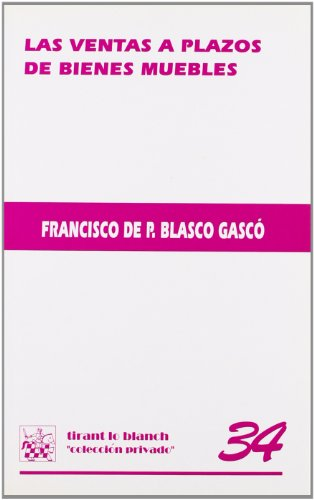 Las ventas a plazos de bienes muebles por Francisco de Paula Blasco Gascó