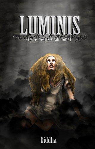 Couverture du livre Les Peuples d'Elwinah, tome 1 : Luminis