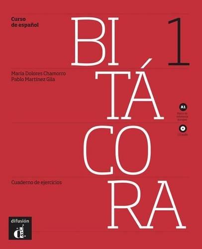 Bitacora 1. Cuaderno de ejercicios. Con CD Audio. Per le Scuole superiori