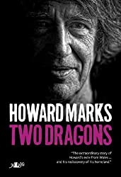 Two Dragons: Howard Marks' Wales by Howard Marks (2010-11-11)