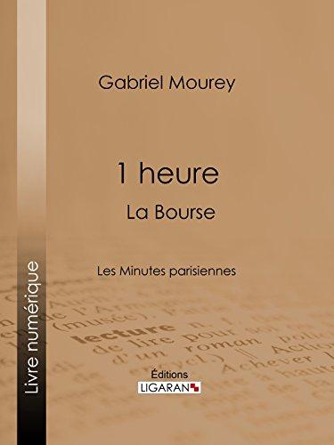 Livres 1 heure : La Bourse: Les Minutes parisiennes pdf