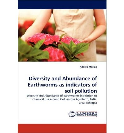 Diversity and Abundance of Earthworms as Indicators of Soil Pollution (Paperback) - Common