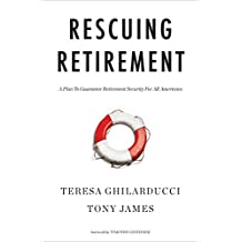 Rescuing Retirement: A Plan to Guarantee Retirement Security for All Americans (Columbia Business School Publishing) (English Edition)