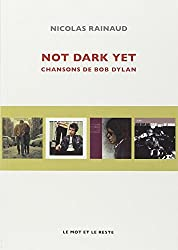 Not Dark Yet : Chansons de Bob Dylan