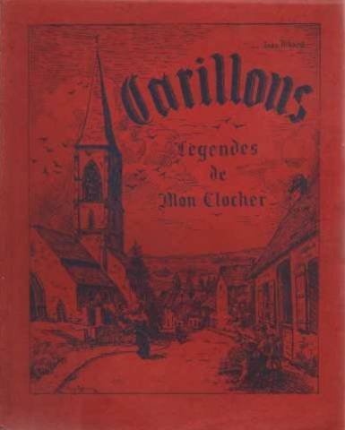 Carillons. lgendes de mon clocher. illustrations de ren berichon et georges mailard
