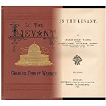 In the Levant / by Charles Dudley Warner