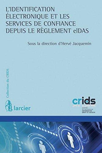 L'identification électronique et les services de confiance depuis le réglement eIDAS par Collectif