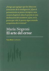 El arte del error par María Negroni (Argentina)