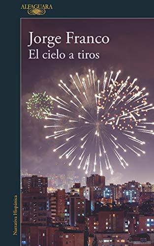El cielo a tiros por Jorge Franco Ramos