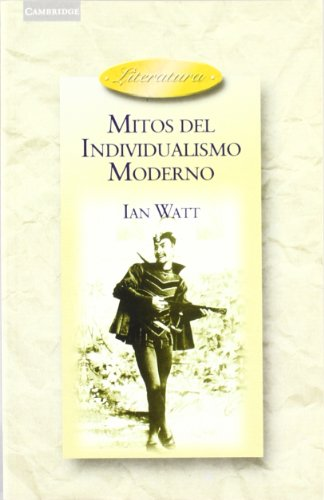 Mitos del individualismo moderno: Faust, Don Quixote, Don Juan, Robinson Crusoe (Literatura) por Ian Watt