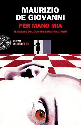 Per mano mia: Il Natale del commissario Ricciardi (Einaudi. Stile libero big) (Italian Edition) por Maurizio De Giovanni