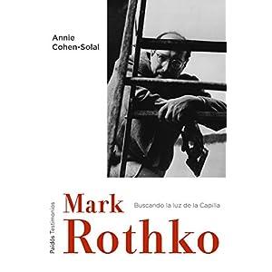 Mark Rothko: Buscando la luz de la Capilla