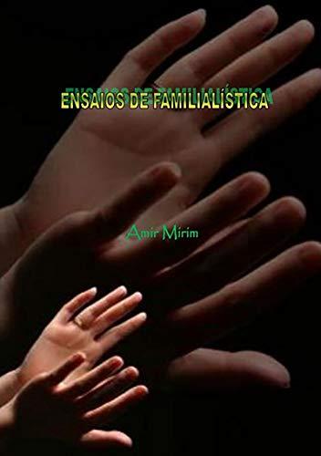 Ensaios De FamilialÍstica (Portuguese Edition) por Amir Mirim