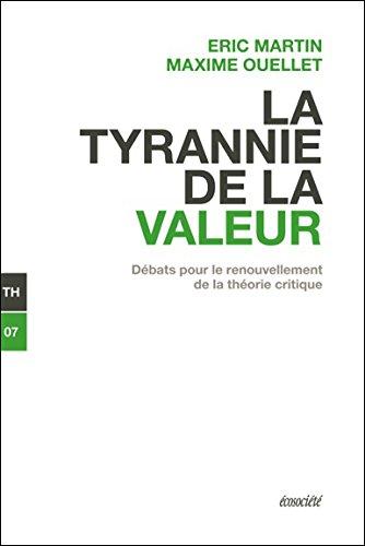 La tyrannie de la valeur - Débats pour le renouvellement de la théorie critique