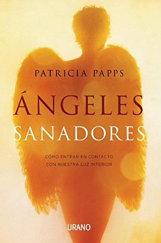 Ángeles sanadores (Crecimiento personal) por Patricia Papps