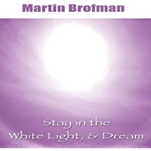Stay in the White Light, and Dream; Audio CD