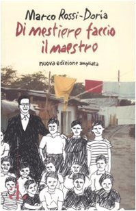 Di mestiere faccio il maestro (Le gomene) di Rossi-Doria, Marco (2009) Tapa blanda