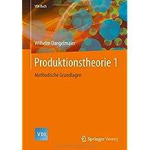 Produktionstheorie 1: Methodische Grundlagen (VDI-Buch)