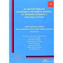 El Sector Público Económico De Ámbito Estatal. Su Régimen Jurídico Y Realidad Actual (Colección Derecho Administrativo)