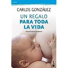 Un regalo para toda la vida: Guía de la lactancia materna (Familia)