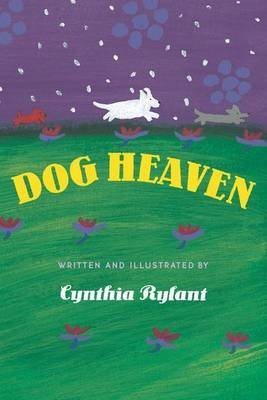[Dog Heaven] [by: Cynthia Rylant]