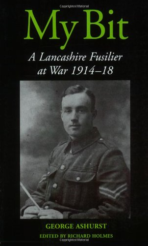 My Bit A Lancashire Fusilier At War 1914 18