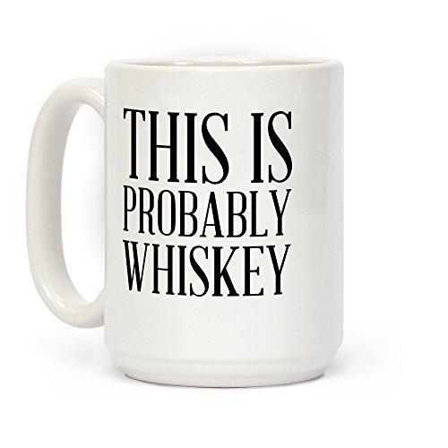 Kaffeetasse mit Aufschrift'LookHUMAN This Is Proprobably Whiskey', 425 ml, Keramik, Weiß