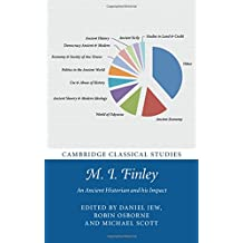 M. I. Finley: An Ancient Historian and his Impact (Cambridge Classical Studies)