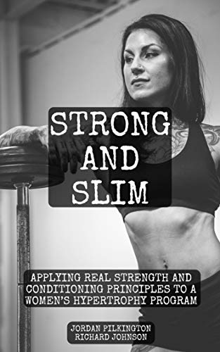 Strong and Slim: Applying Real Strength and Conditioning Principles