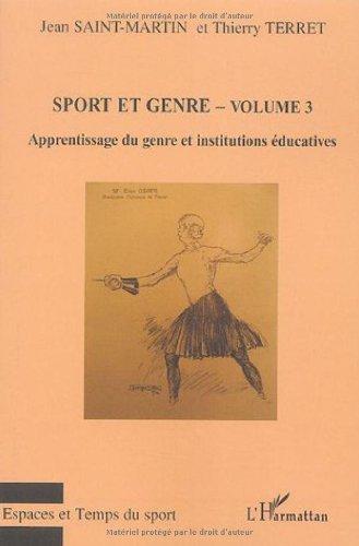 Sport et genre : Volume 3, Apprentissage du genre et institutions éducatives