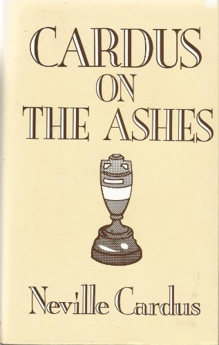 Cardus on the Ashes por Neville Cardus