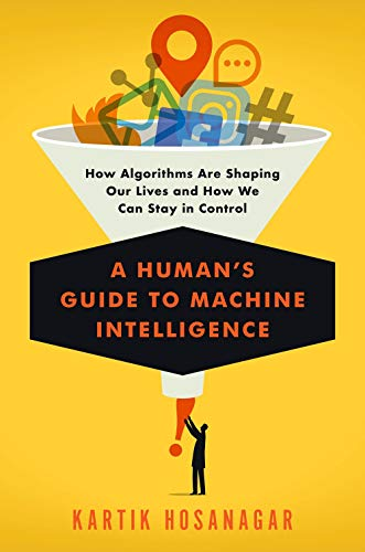 A Human's Guide to Machine Intelligence: How Algorithms Are Shaping Our Lives and What We Can Do to Control Them Aspect Control