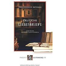 Deutsche Liebesbriefe: Liebesbriefe aus sieben Jahrhunderten
