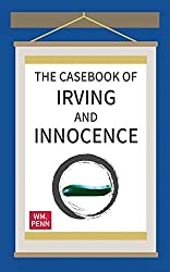 The Casebook of Irving and Innocence: The Complete Trilogy (English Edition)