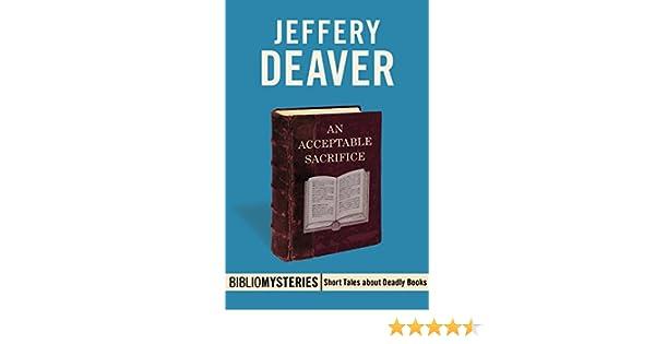 An acceptable sacrifice bibliomysteries ebook jeffery deaver an acceptable sacrifice bibliomysteries ebook jeffery deaver amazon kindle store fandeluxe PDF