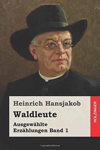 Waldleute: Ausgewählte Erzählungen Band 1