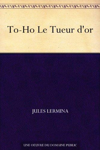 Couverture du livre To-Ho Le Tueur d'or