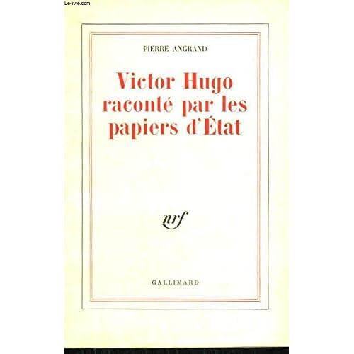 Victor Hugo raconté par les papiers d'État
