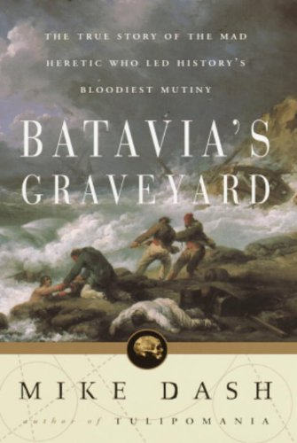 batavias-graveyard-the-true-story-of-the-mad-heretic-who-led-historys-bloodiest-meeting
