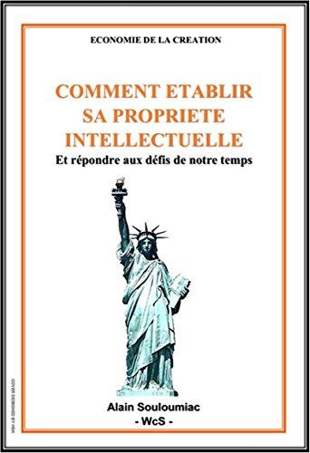 Couverture du livre COMMENT ETABLIR SA PROPRIETE  INTELLECTUELLE: Et répondre aux défis de notre temps