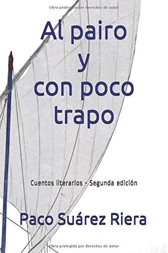 Al pairo y con poco trapo: Cuentos literarios - Segunda edición