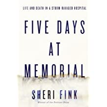 Five Days at Memorial: Life and Death in a Storm-ravaged Hospital (English Edition)