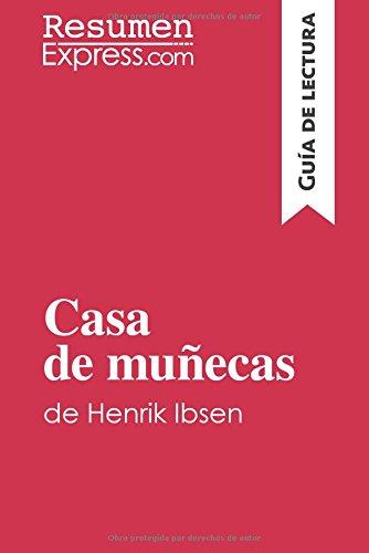 Casa de muñecas de Henrik Ibsen (Guía de lectura): Resumen y análisis completo