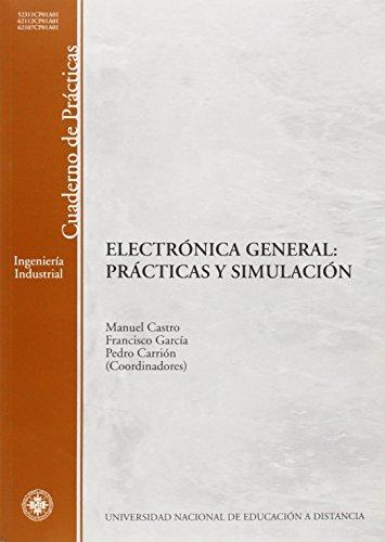 Electrónica general. Prácticas y simulación por Manuel-Alonso . . . [et al. ] Castro Gil