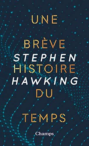 Une brève histoire du temps (Champs sciences) par Stephen Hawking