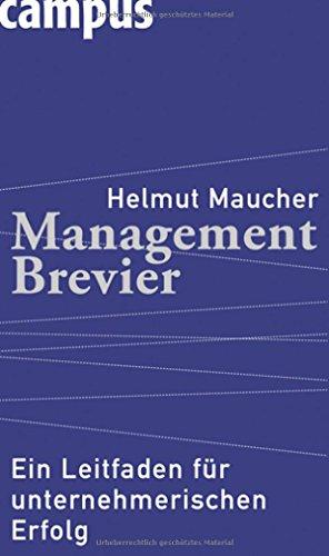 Management-Brevier: Ein Leitfaden für unternehmerischen Erfolg