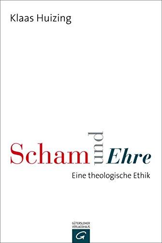 Scham und Ehre: Eine theologische Ethik eBook: Klaas Huizing: Amazon ...