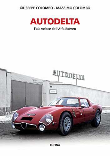 Autodelta. L'ala veloce dell'Alfa Romeo. Ediz. illustrata por Giuseppe Colombo