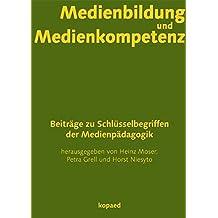 Medienbildung und Medienkompetenz: Beiträge zu Schlüsselbegriffen der Medienpädagogik